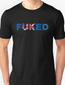 We're All fUKed. UK Brexit T-shirt Unisex T-Shirt