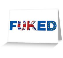 We're All fUKed. UK Brexit T-shirt Greeting Card