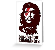 Che-Che_che_changes Greeting Card