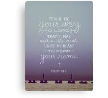 Psalm 86:11 Canvas Print