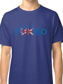 UK Is Fu*ked, Brexit T-shirt Classic T-Shirt