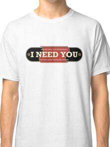 I need you (drums) Classic T-Shirt