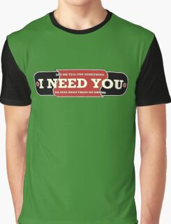 I need you (drums) Graphic T-Shirt