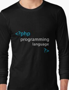 Php Web Programming Tees Long Sleeve T-Shirt