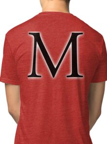 M, Alphabet Letter, Mike, Michael, Mary, A to Z, 13th Letter of Alphabet, Initial, Name, Letters, Tag, Nick Name Tri-blend T-Shirt