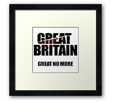 Brexit, Great Britain, Great No More Framed Print