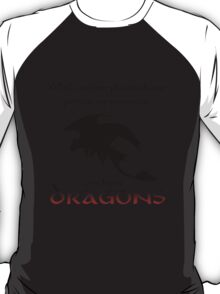 We Have Dragons (Red) T-Shirt