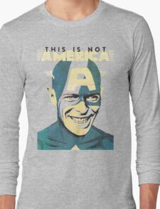 This Is Not America Long Sleeve T-Shirt