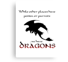 We Have Dragons (Red) Canvas Print
