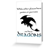 We Have Dragons (Blue) Greeting Card