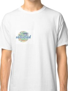 Satisfied Word Cloud Classic T-Shirt