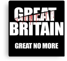 Brexit, Great Britain, Great No More Canvas Print