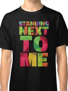 Standing Next Classic T-Shirt