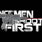 Nice Men Shoot First by Patrick Scullin