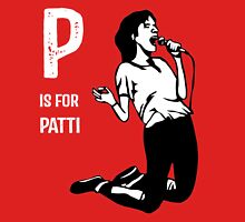P Is For Patti Unisex T-Shirt