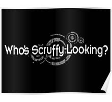 Who's Scruffy Looking Poster