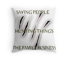 "Supernatural ""Saving People, Hunting Things, The Family Business"" Pillow Throw Pillow"