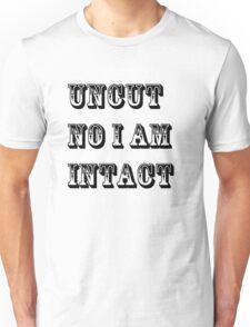 Intact Uncut Unisex T-Shirt