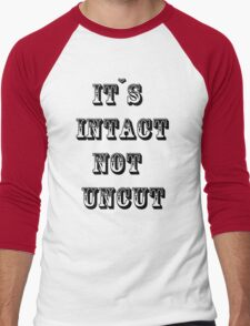 Intact not Uncut Men's Baseball ¾ T-Shirt