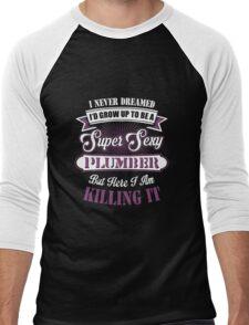 Plumber - I'd Grow Up To Be A Super Sexy Plumber Men's Baseball ¾ T-Shirt