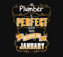 Plumber - No Plumber Is Perfect Except Those Born In January Unisex T-Shirt
