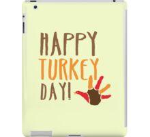 HAPPY TURKEY DAY with turkey hand thanksgiving iPad Case/Skin