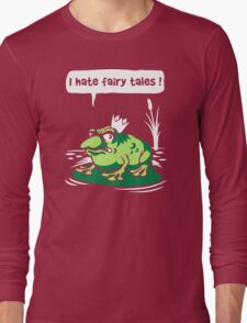I Hate Fairy Tales Long Sleeve T-Shirt