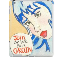 Join Or Lose Your Groin iPad Case/Skin