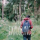 Never stop exploring by Indea Vanmerllin