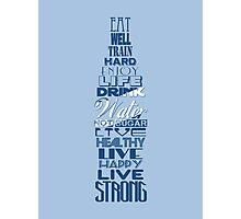 Live Strong - water Photographic Print