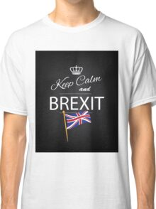 Keep calm and Brexit Classic T-Shirt