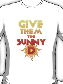 Give Them The Sunny D T-Shirt