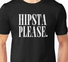 HIPSTA PLEASE. black Unisex T-Shirt