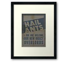 Hail Ants! Framed Print