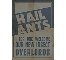 Hail Ants! Photographic Print