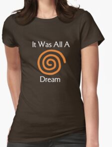 Dreamcast - It Was All A Dream Womens Fitted T-Shirt