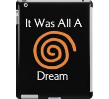 Dreamcast - It Was All A Dream iPad Case/Skin
