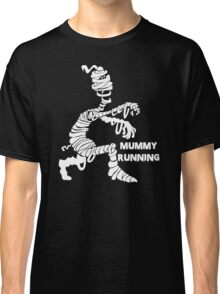Mummy Kill You Classic T-Shirt