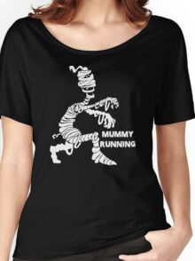 Mummy Kill You Women's Relaxed Fit T-Shirt