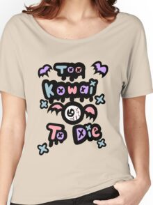 Too Kowai to Die Women's Relaxed Fit T-Shirt