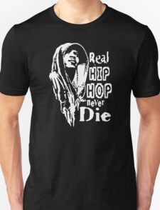 Real Hip Hop Never Die Unisex T-Shirt