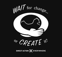 Wait for change... or Create it? Classic T-Shirt
