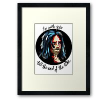 I'm with you till the end of the line Framed Print
