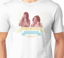 You Girls Should Smile! Unisex T-Shirt