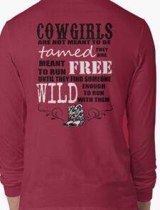 Cowgirls are not meant to be tamed Long Sleeve T-Shirt