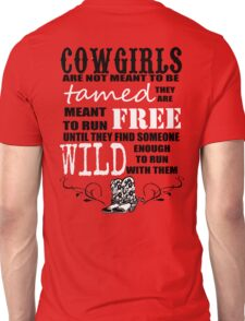 Cowgirls are not meant to be tamed Unisex T-Shirt