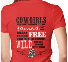 Cowgirls are not meant to be tamed Womens Fitted T-Shirt