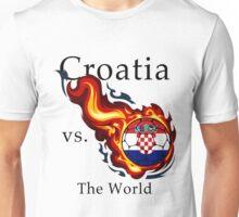 World Cup - Croatia Versus the World Unisex T-Shirt