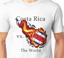 World Cup - Costa Rica Versus the World Unisex T-Shirt