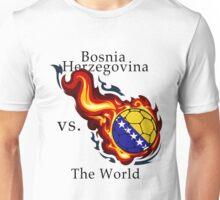 World Cup - Bosnia Herzegovina Versus the World Unisex T-Shirt
